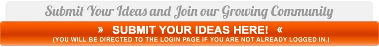 Submit Your Ideas Here!