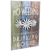 "Garden Party ""No Weeding"" Hanging Plaque"